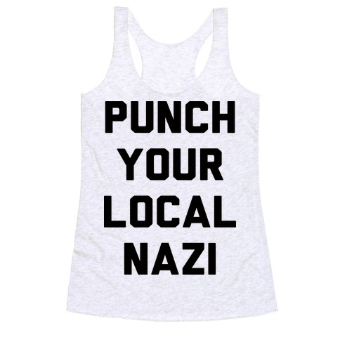 46397693693078 Punch Your Local Nazi Racerback Tank Top