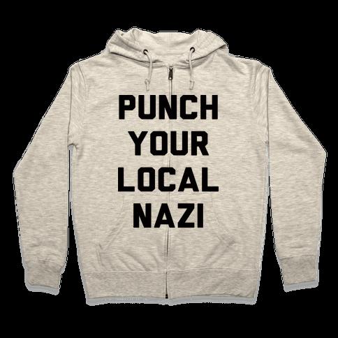Punch Your Local Nazi Zip Hoodie
