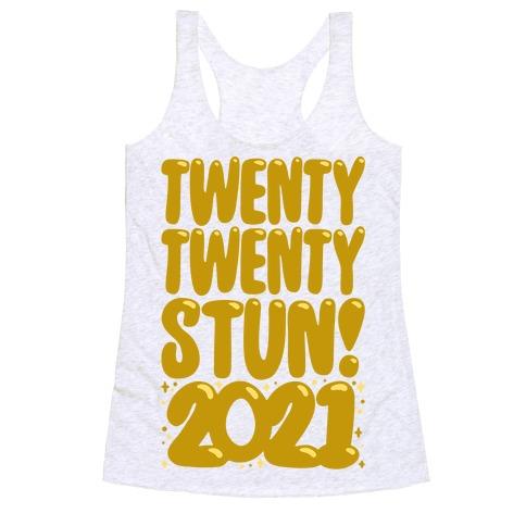 Twenty Twenty Stun 2021 Racerback Tank Top