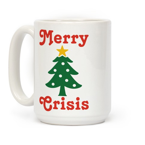 Merry Crisis Coffee Mug