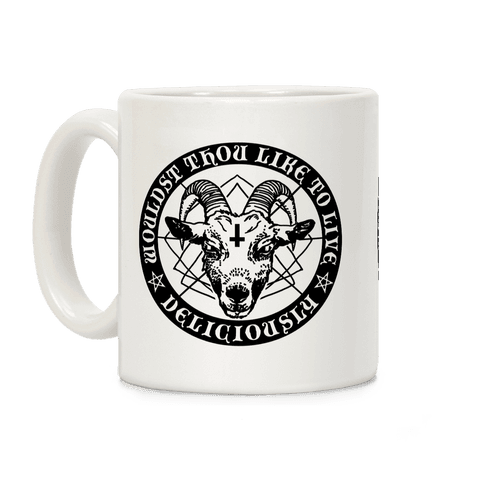 Woudst Thou Like To Live Deliciously Coffee Mug