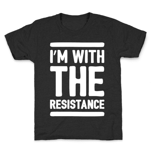 I'm With The Resistance White Print Kids T-Shirt