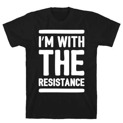 I'm With The Resistance White Print Mens T-Shirt