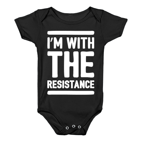 I'm With The Resistance White Print Baby Onesy