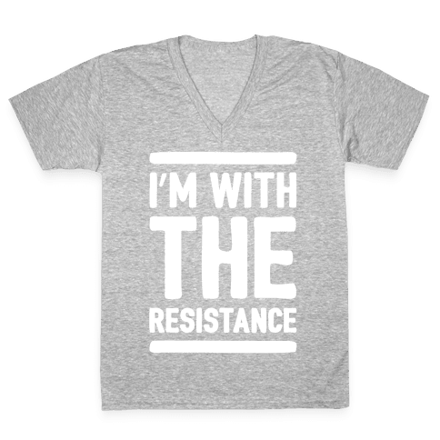 I'm With The Resistance White Print V-Neck Tee Shirt