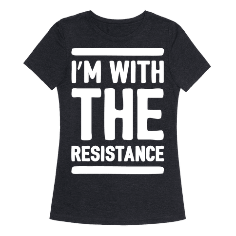 I'm With The Resistance White Print