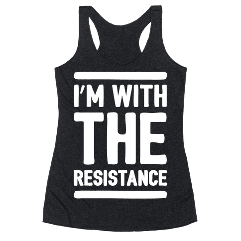I'm With The Resistance White Print Racerback Tank Top