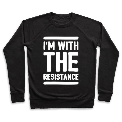 I'm With The Resistance White Print Pullover
