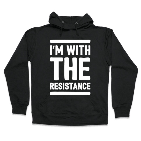 I'm With The Resistance White Print Hooded Sweatshirt