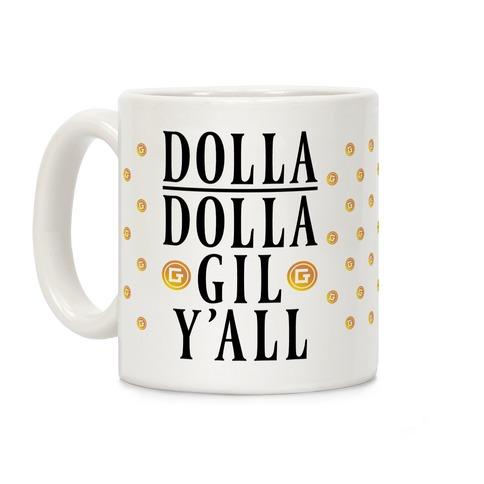 Dolla Dolla Gil Y'all Coffee Mug