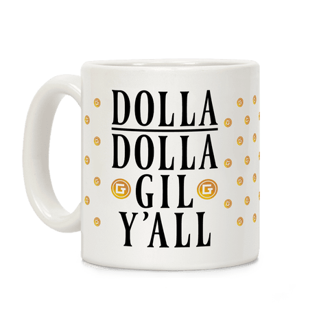 Dolla Dolla Gil Y'all Coffee Mug