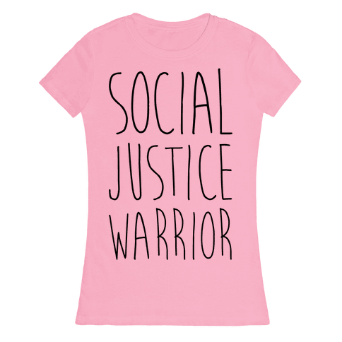 Social Justice Warrior Womens T-Shirt
