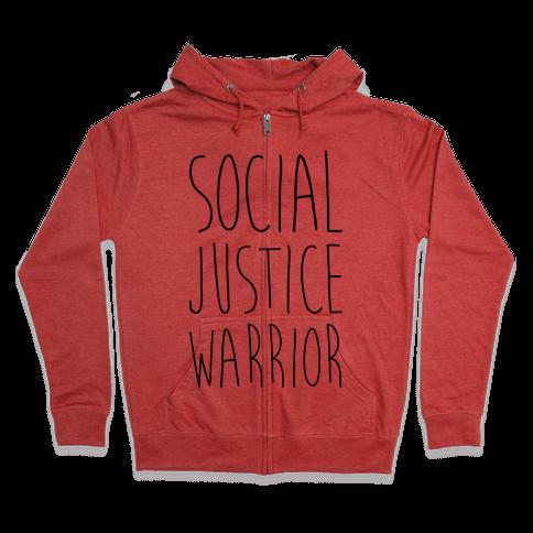 Social Justice Warrior Zip Hoodie
