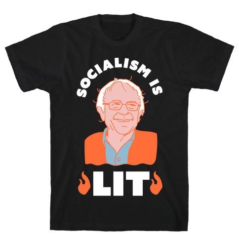 Socialism is LIT Bernie Sanders T-Shirt
