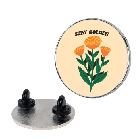 Stay Golden Marigolds Pin