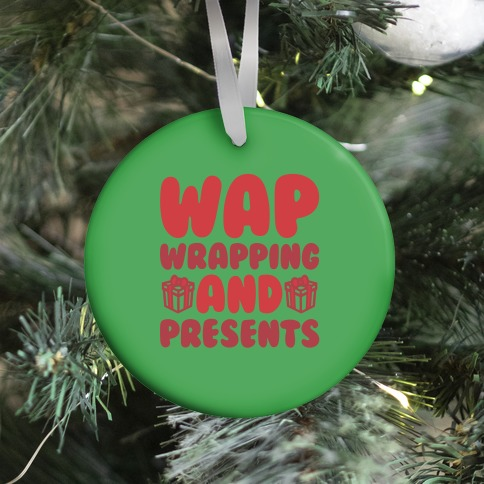WAP Wrapping and Presents Parody Ornament