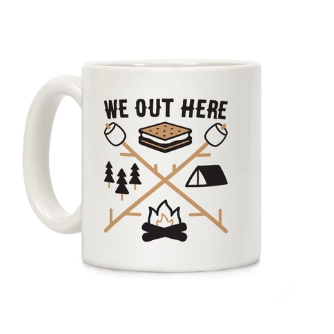 We Out Here Camping Coffee Mug