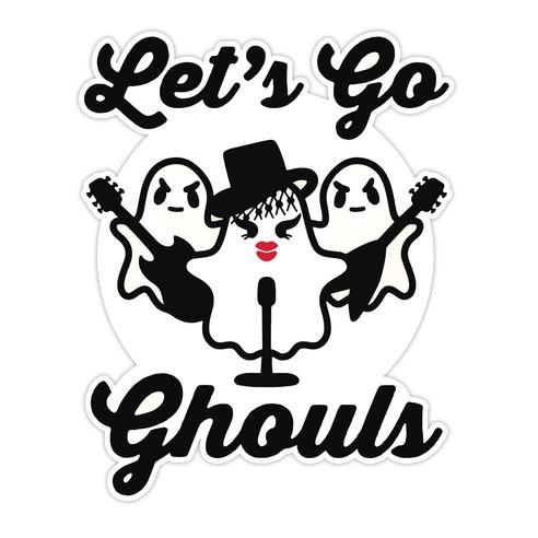 Let's Go Ghouls Die Cut Sticker