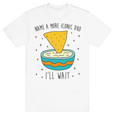 Name A More Iconic Duo Chips And Queso Mens T-Shirt