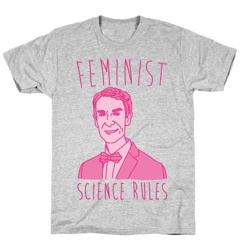 Feminist Science Rules Bill Nye Feminism Parody T-Shirt