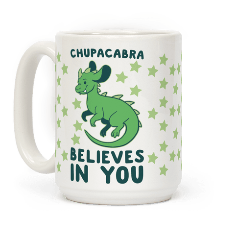 Chupacabra Believes In You Coffee Mug