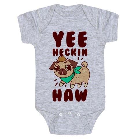 Yee Heckin Haw Pug Baby Onesy
