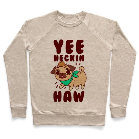 Yee Heckin Haw Pug Pullover