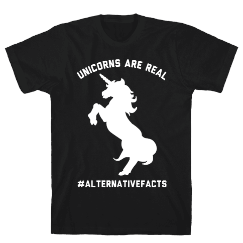 Unicorns Are Real Alternative Facts Mens T-Shirt