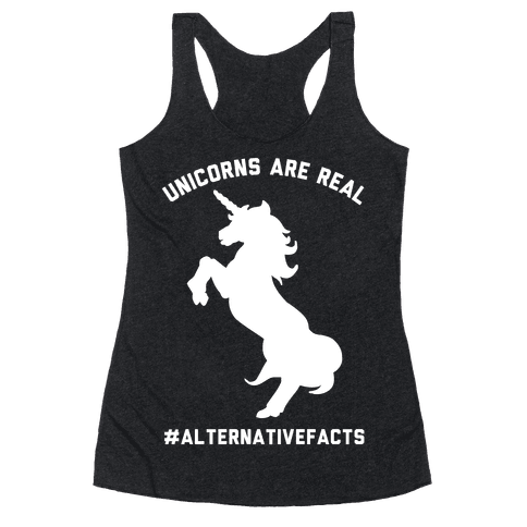 Unicorns Are Real Alternative Facts Racerback Tank Top