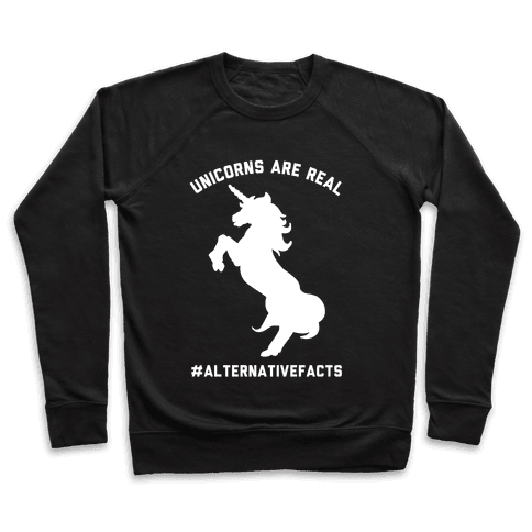 Unicorns Are Real Alternative Facts Pullover