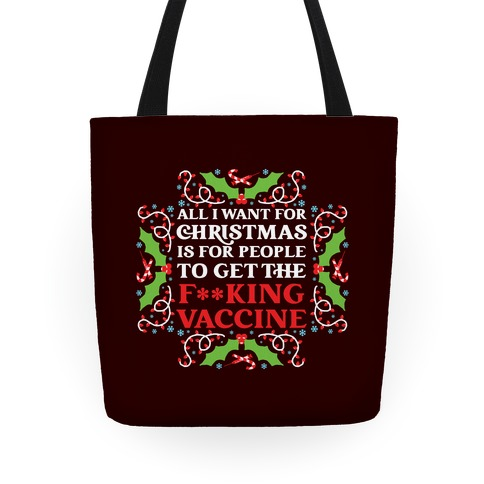 All I Want For Christmas Is For People To Get The F**king Vaccine Tote
