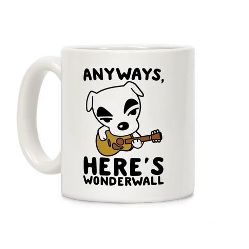 Anyways Here's Wonderwall Parody Coffee Mug