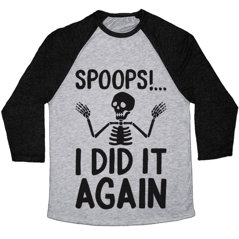 Spoops!...I Did It Again Baseball Tee