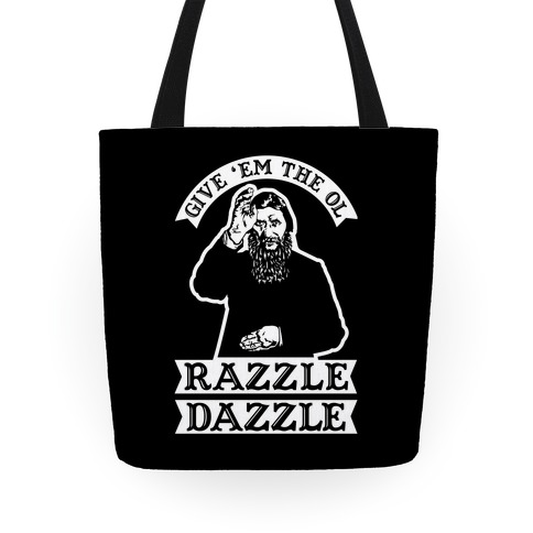Give 'Em the Ol Razzle Dazzle Rasputin Tote