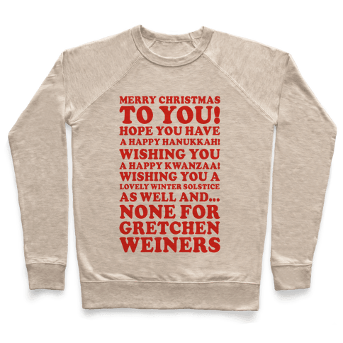 Merry Christmas None For Gretchen Weiners Pullover