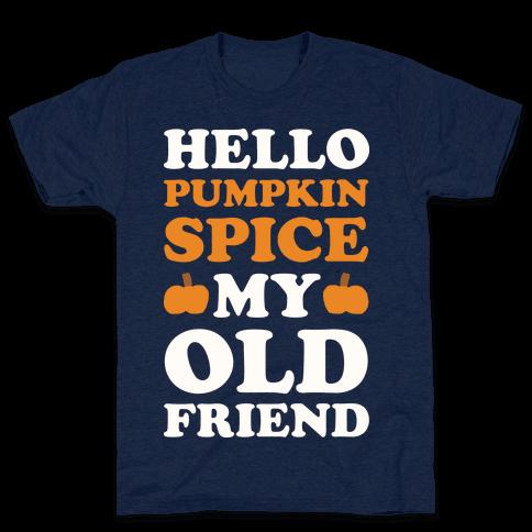 Hello Pumpkin Spice My Old Friend Mens T-Shirt