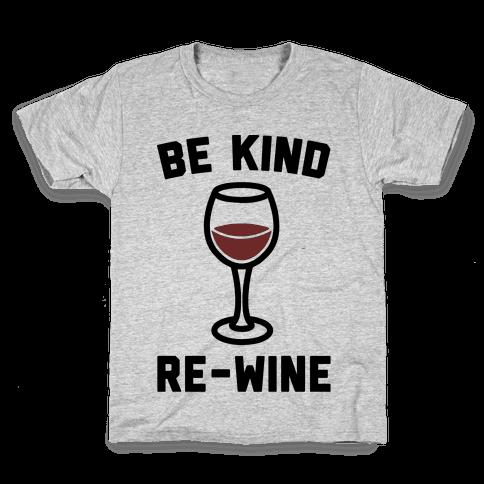 Be Kind Re-Wine Kids T-Shirt