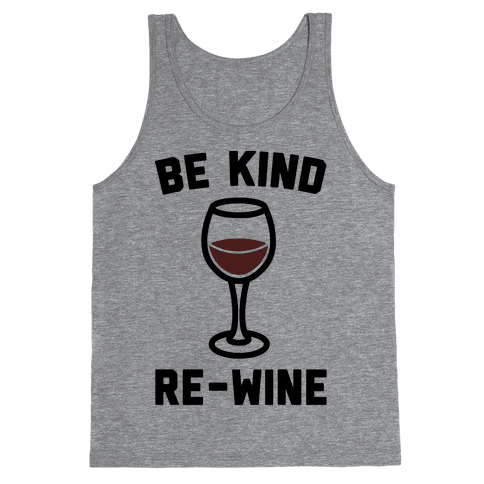 Be Kind Re-Wine Tank Top