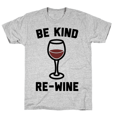Be Kind Re-Wine Mens T-Shirt