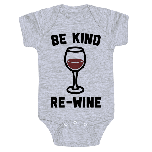 Be Kind Re-Wine Baby Onesy