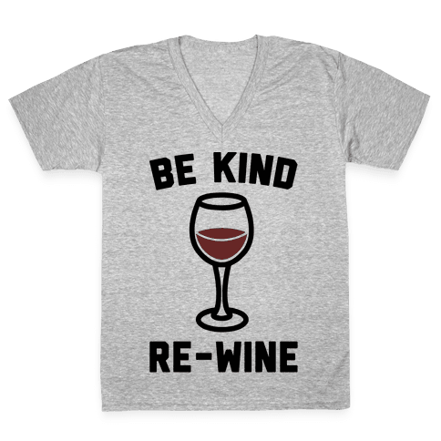 Be Kind Re-Wine V-Neck Tee Shirt