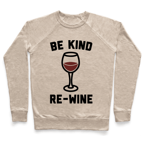 Be Kind Re-Wine Pullover
