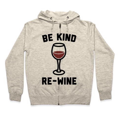 Be Kind Re-Wine Zip Hoodie