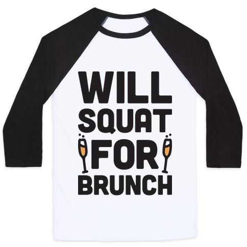 Will Squat For Brunch Baseball Tee