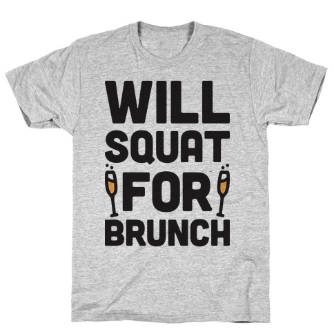 Will Squat For Brunch Mens/Unisex T-Shirt