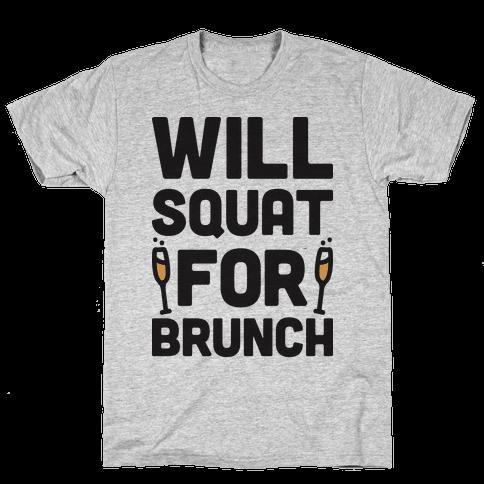 Will Squat For Brunch Mens T-Shirt