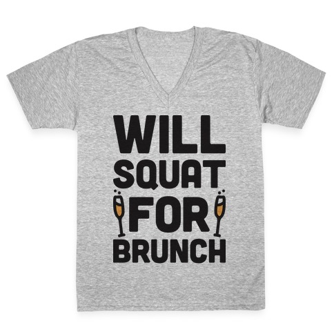 Will Squat For Brunch V-Neck Tee Shirt