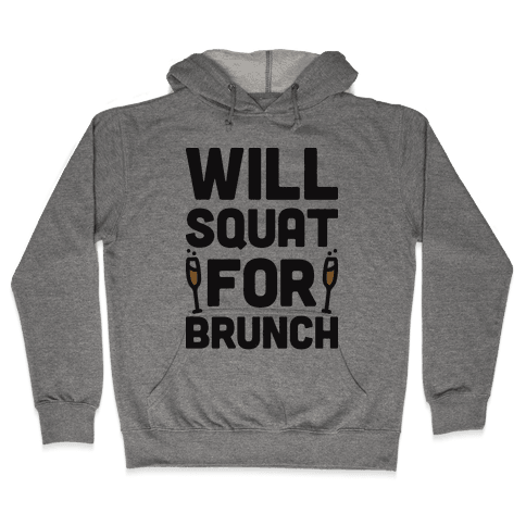 Will Squat For Brunch Hooded Sweatshirt