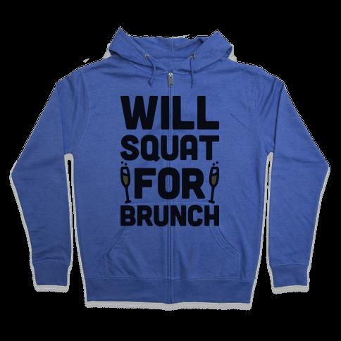 Will Squat For Brunch Zip Hoodie