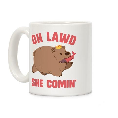 OH LAWD SHE COMIN' Bear Coffee Mug
